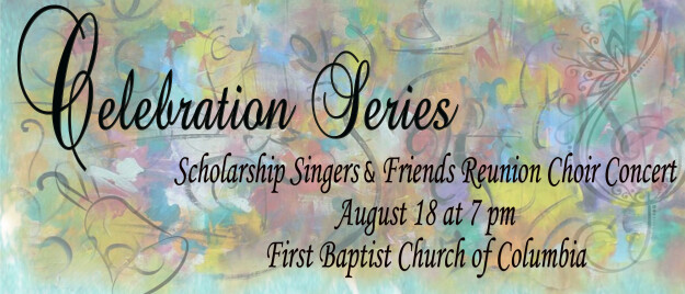 Celebration Series- Scholarship Singers & Friends Reunion Choir Concert