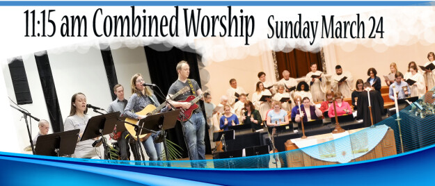 Combined Worship 11:15am in the Sanc
