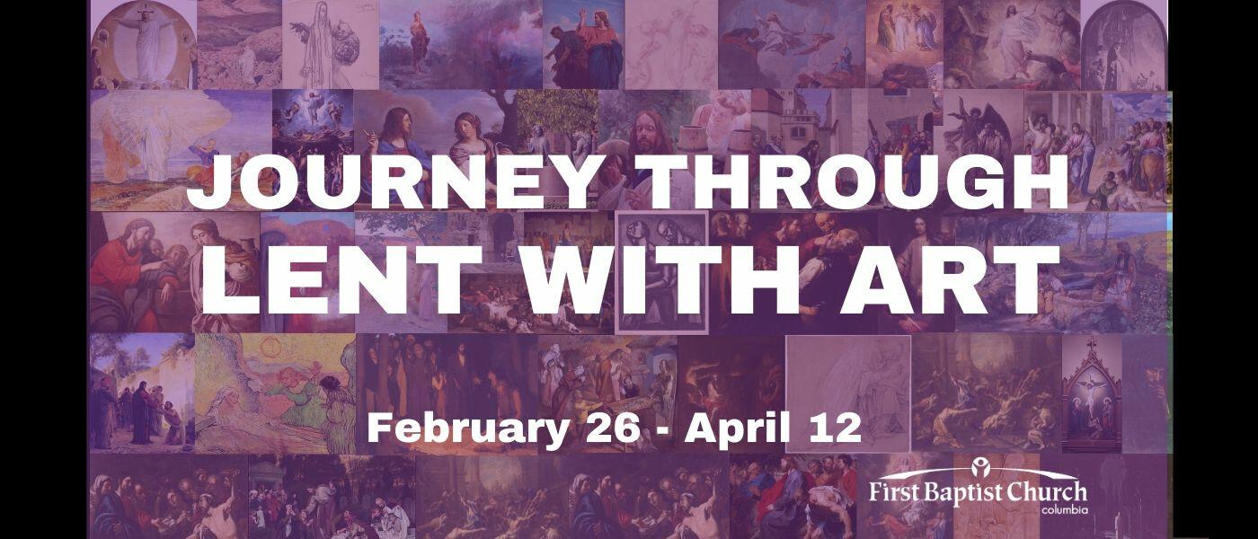 Lenten Sermon Series- Journey Through Lent with Art - Sundays 9:15 AM