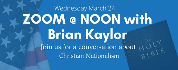 Zoom at NOON with Brian Kaylor